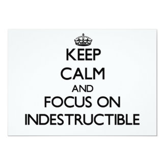 Keep Calm and focus on Indestructible 5x7 Paper Invitation Card