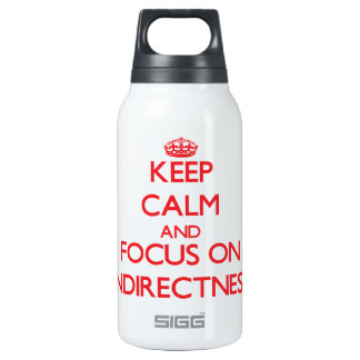 Keep Calm and focus on Indirectness 10 Oz Insulated SIGG Thermos Water Bottle