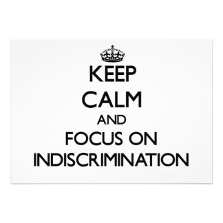 Keep Calm and focus on Indiscrimination Announcement