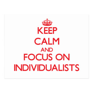 Keep Calm and focus on Individualists Postcard