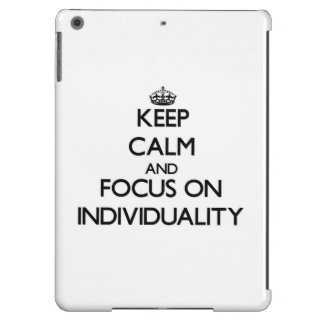 Keep Calm and focus on Individuality Cover For iPad Air