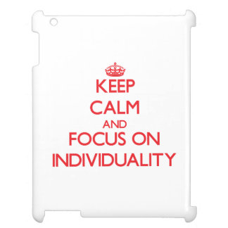 Keep Calm and focus on Individuality iPad Cover