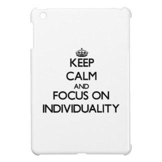 Keep Calm and focus on Individuality iPad Mini Cases