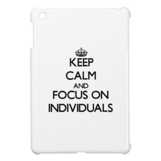 Keep Calm and focus on Individuals iPad Mini Cover