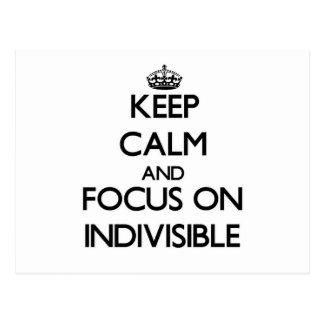 Keep Calm and focus on Indivisible Post Card