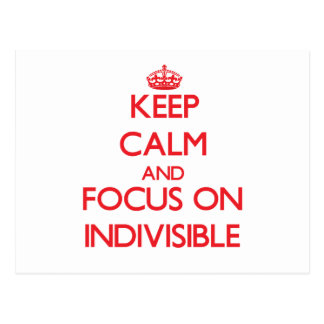 Keep Calm and focus on Indivisible Post Cards