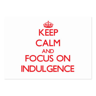Keep Calm and focus on Indulgence Large Business Cards (Pack Of 100)