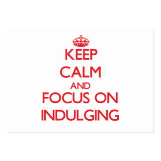 Keep Calm and focus on Indulging Large Business Cards (Pack Of 100)