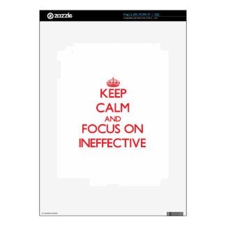 Keep Calm and focus on Ineffective Decal For iPad 2