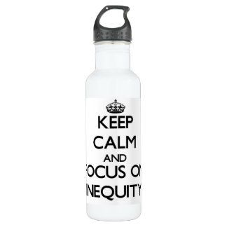 Keep Calm and focus on Inequity 24oz Water Bottle