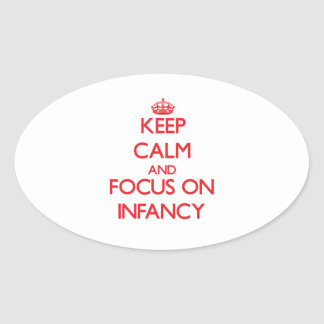 Keep Calm and focus on Infancy Sticker