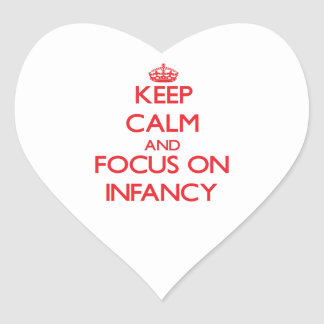 Keep Calm and focus on Infancy Heart Sticker