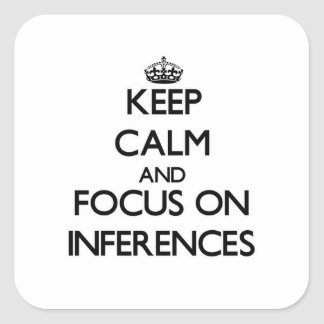 Keep Calm and focus on Inferences Sticker
