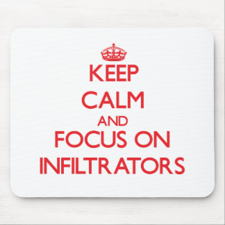 Keep Calm and focus on Infiltrators Mouse Pad