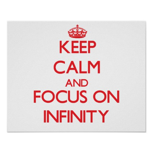 Keep Calm and focus on Infinity Posters