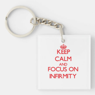 Keep Calm and focus on Infirmity Double-Sided Square Acrylic Keychain