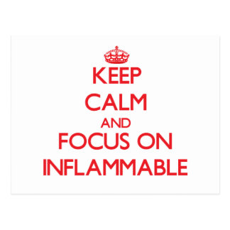 Keep Calm and focus on Inflammable Postcard