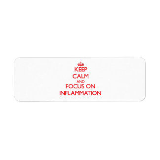 Keep Calm and focus on Inflammation Custom Return Address Labels