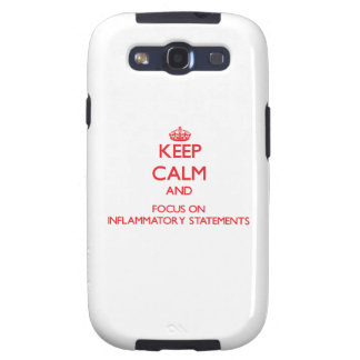 Keep Calm and focus on Inflammatory Statements Galaxy S3 Cover