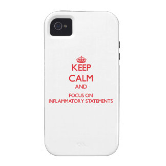 Keep Calm and focus on Inflammatory Statements Vibe iPhone 4 Case