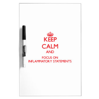 Keep Calm and focus on Inflammatory Statements Dry-Erase Boards