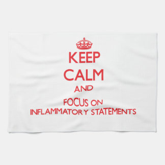 Keep Calm and focus on Inflammatory Statements Hand Towels