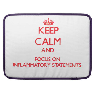 Keep Calm and focus on Inflammatory Statements Sleeve For MacBook Pro