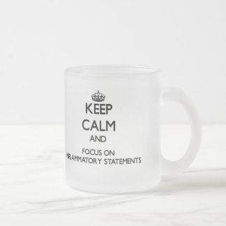 Keep Calm and focus on Inflammatory Statements 10 Oz Frosted Glass Coffee Mug