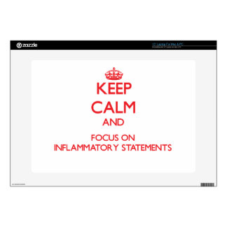 Keep Calm and focus on Inflammatory Statements Laptop Decal