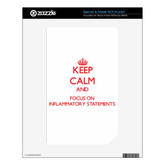 Keep Calm and focus on Inflammatory Statements NOOK Color Skins