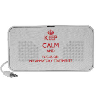 Keep Calm and focus on Inflammatory Statements Portable Speaker