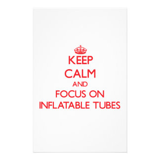 Keep Calm and focus on Inflatable Tubes Customized Stationery