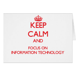 Keep Calm and focus on Information Technology Card