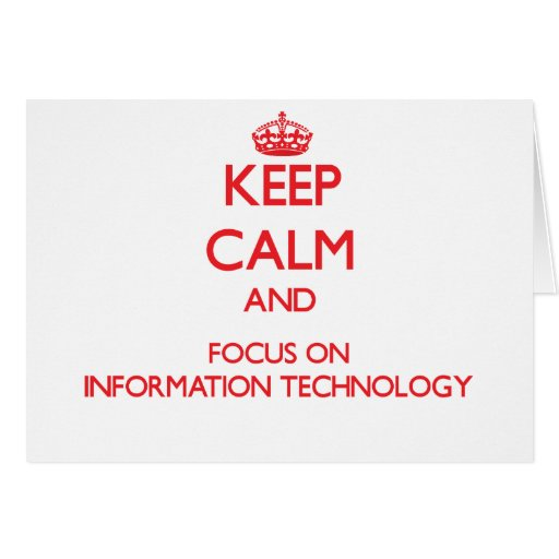 Keep Calm and focus on Information Technology Cards