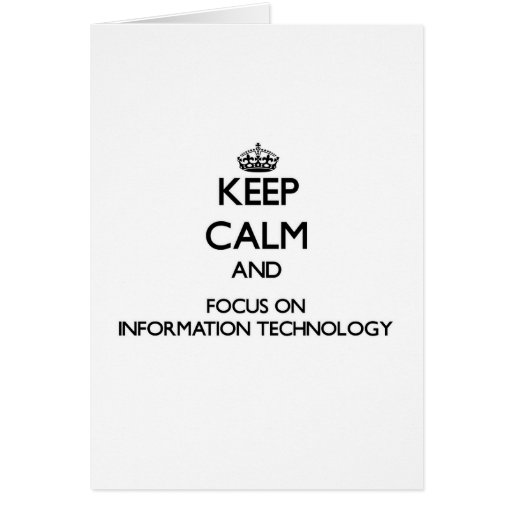 Keep Calm and focus on Information Technology Greeting Cards