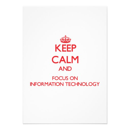 Keep Calm and focus on Information Technology Announcement