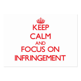 Keep Calm and focus on Infringement Business Card