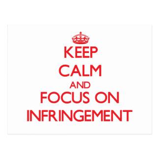 Keep Calm and focus on Infringement Postcard