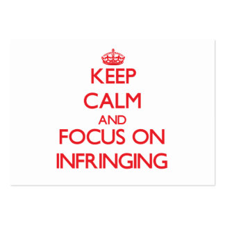 Keep Calm and focus on Infringing Business Card