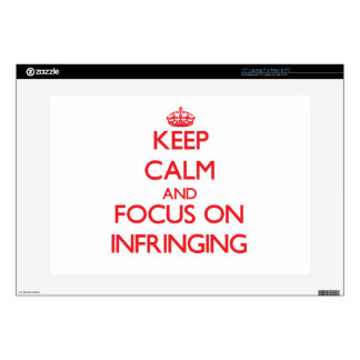 Keep Calm and focus on Infringing Decals For Laptops