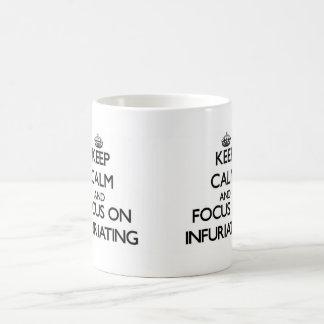 Keep Calm and focus on Infuriating Coffee Mug