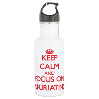 Keep Calm and focus on Infuriating 18oz Water Bottle