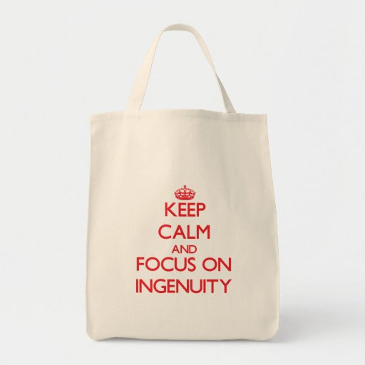 Keep Calm and focus on Ingenuity Tote Bags