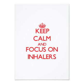 Keep Calm and focus on Inhalers 5x7 Paper Invitation Card