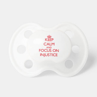 Keep Calm and focus on Injustice Pacifier