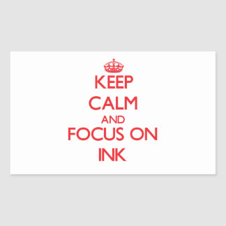 Keep Calm and focus on Ink Rectangle Sticker