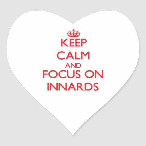 Keep Calm and focus on Innards Heart Stickers