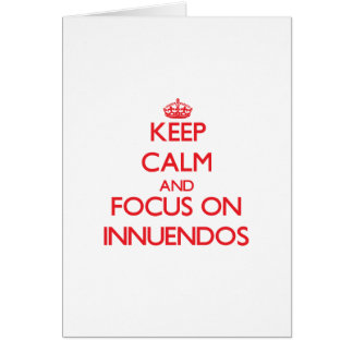 Keep Calm and focus on Innuendos Greeting Cards