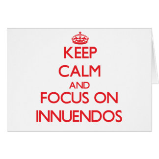 Keep Calm and focus on Innuendos Greeting Card
