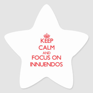 Keep Calm and focus on Innuendos Star Sticker